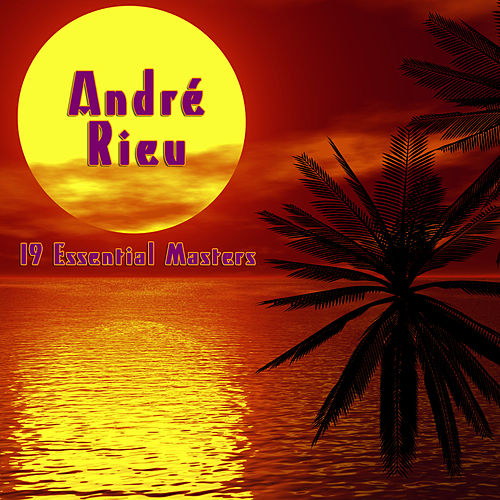 Play & Download 19 Essential Masters by André Rieu | Napster