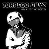 Play & Download Back To The Beatz! by Torpedo Boyz | Napster