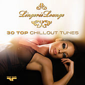 Play & Download Lingerie Lounge - 30 Top Chillout Tunes by Various Artists | Napster
