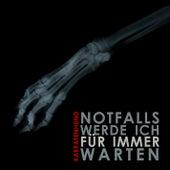 Play & Download Notfalls Werde Ich Für Immer Warten by Karpatenhund   Napster