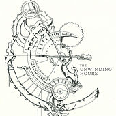 Play & Download The Unwinding Hours by The Unwinding Hours | Napster