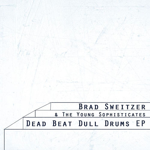 Play & Download Dead Beat Dull Drums by Brad Sweitzer | Napster