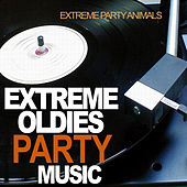 Extreme Oldies Party Music by Extreme Party Animals