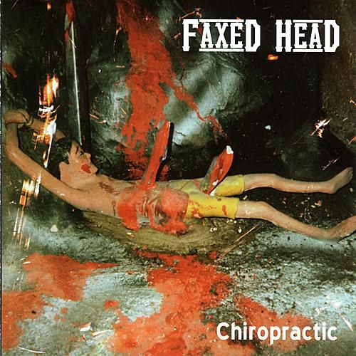 Play & Download Chiropractic by Faxed Head | Napster
