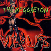 Play & Download The Reggaeton Virus by Various Artists | Napster