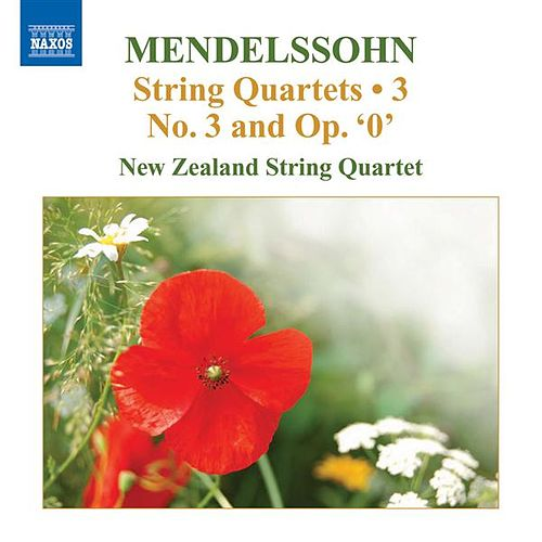 Mendelssohn, Felix: String Quartets, Vol. 3 by New Zealand String Quartet