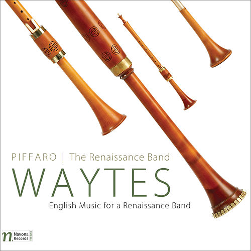 Play & Download Waytes (English Music for a Renaissance Band) by Piffaro | Napster