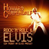Rock 'n' Roll & Elvis - Ein Tribut An Elvis Presley von Howard Carpendale