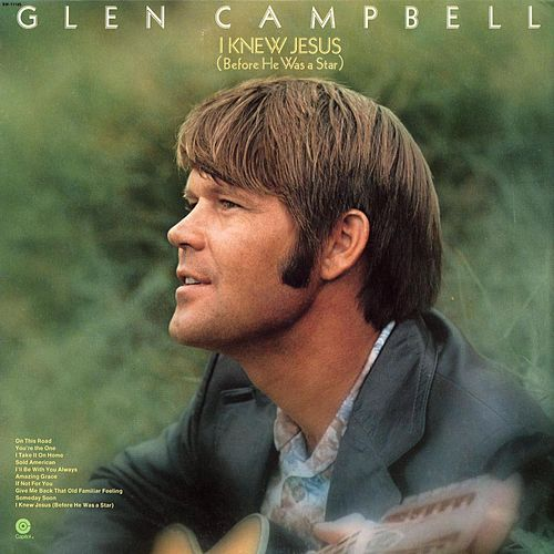 Play & Download I Knew Jesus (Before He Was A Star) by Glen Campbell | Napster