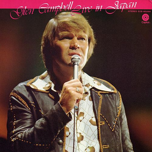 Live In Japan by Glen Campbell