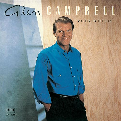 Walkin' In The Sun by Glen Campbell