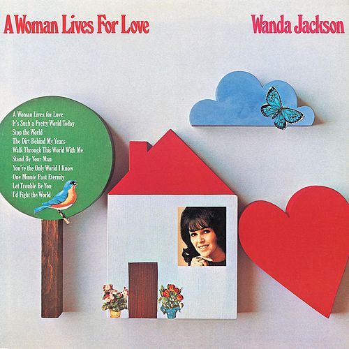 Play & Download A Woman Lives For Love by Wanda Jackson | Napster