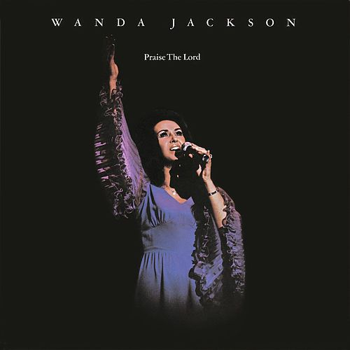 Play & Download Praise The Lord by Wanda Jackson | Napster