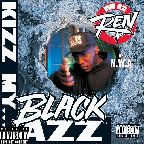 Kizz My Black Azz by MC Ren