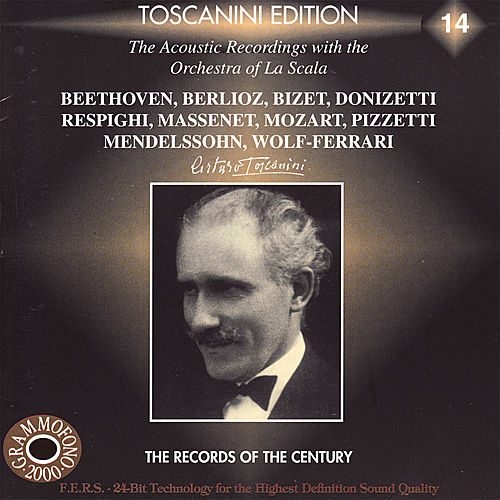 Arturo Toscanini Edition 14 - La Scala Recordings by Orchestra Del Teatro All Scala Di Milano