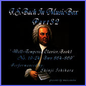 Play & Download Bach In Musical Box 32 / The Well-Tempered Clavier Book I, 19-24 BWV  864-869 by Shinji Ishihara | Napster