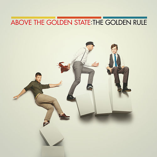 Play & Download The Golden Rule by Above The Golden State | Napster