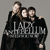 Play & Download Need You Now by Lady Antebellum | Napster