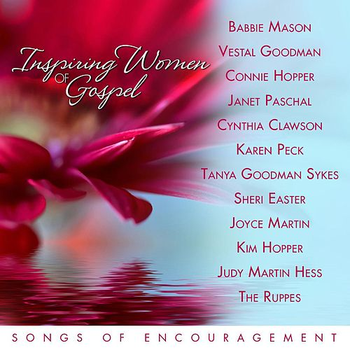 Play & Download Inspiring Women of Gospel Music: Songs of Encouragement by Various Artists | Napster