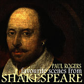 Favourite Scenes from Shakespeare by Paul Rogers