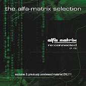 Play & Download Alfa Matrix - Re:Connected, Vol. 1 by Various Artists | Napster
