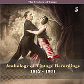 The History of Tango - Anthology of Vintage Recordings (1912 - 1931), Volume 5 by Various Artists