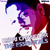 Play & Download The Essentials by Kerri Chandler | Napster