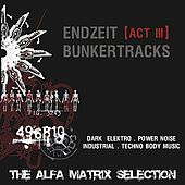 Endzeit Bunkertracks - Act III: The Alfa Matrix Selection by Various Artists