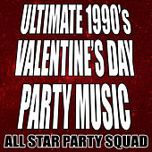 Ultimate 1990's Valentine's Day Party Music by All Star Party Squad
