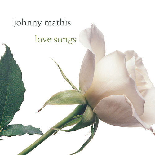 Play & Download Love Songs (Legacy) by Johnny Mathis | Napster
