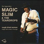 Play & Download Rough Dried Woman by Magic Slim | Napster