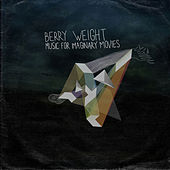 Play & Download Music for Imaginary Movies by Berry Weight | Napster