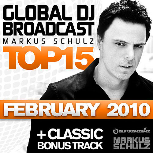 Play & Download Global DJ Broadcast Top 15 - February 2010 by Various Artists | Napster
