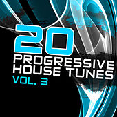 20 Progressive House Tunes, Vol. 3 by Various Artists