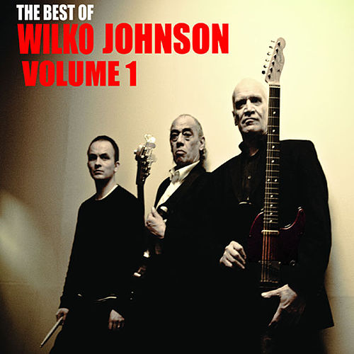 Play & Download The Best Of Wilko Johnson Volume 1 by Wilko Johnson | Napster