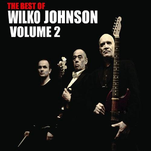Play & Download The Best Of Wilko Johnson Volume 2 by Wilko Johnson | Napster