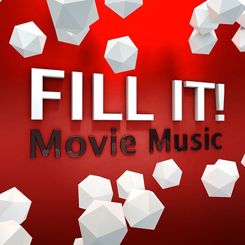 Play & Download Fill It! - Movie Music by Various Artists | Napster