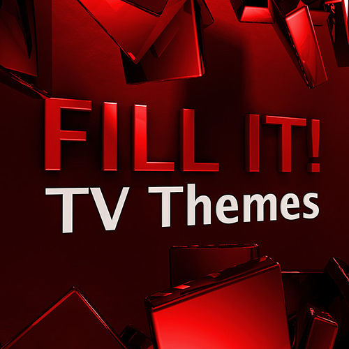 Play & Download Fill It! - TV Themes by Various Artists | Napster