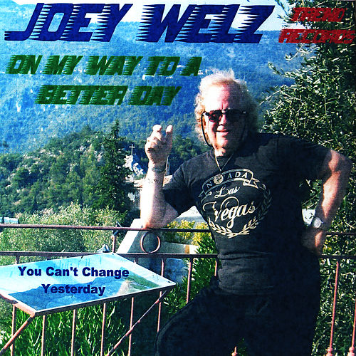 On My Way To A Better Day by Joey Welz