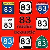 Play & Download 83 Riddim Acoustic by Various Artists | Napster