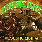 Play & Download Triumphant Acoustic Riddim by Various Artists | Napster
