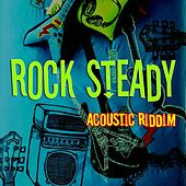 Play & Download Rock Steady Acoustic by Various Artists | Napster