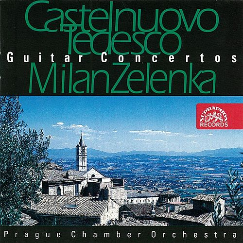 Castelnuovo-Tedesco: Guitar Concertos by Milan Zelenka