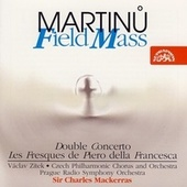 Play & Download Martinu: Field Mass, Double Concerto, Les Fresques de Piero della Francesca by Various Artists | Napster