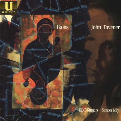 Ikons: Choral Music of John Tavener von BBC Singers