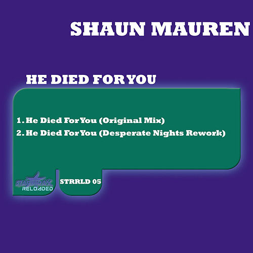 Play & Download He Died for You by Shaun Mauren | Napster