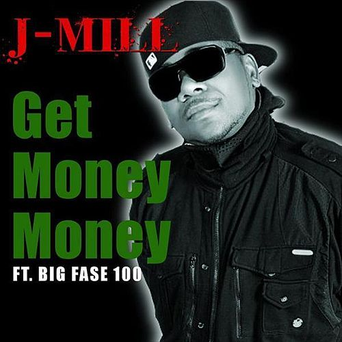 Get Money Money Ft Big Fase 100 by J-Mill