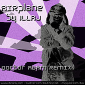 Play & Download AIRplane (Doctor Adam Remix) by Illa J | Napster