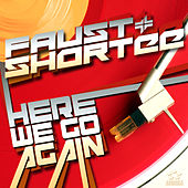 Play & Download Here We Go Again by Faust & Shortee | Napster