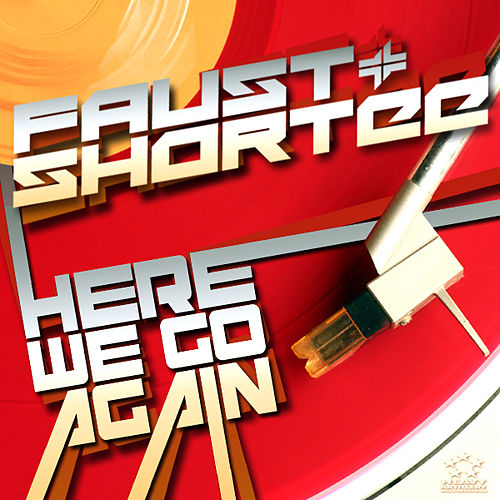 Here We Go Again by Faust & Shortee